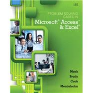 Problem Solving Cases In Microsoft Access and Excel by Monk, Ellen; Brady, Joseph; Cook, Gerard S.; Mendelsohn, Emillio, 9781305408722