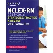 NCLEX-RN 2015-2016 Strategies, Practice, and Review with Practice Test by Unknown, 9781618658722