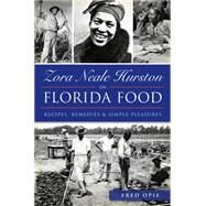 Zora Neale Hurston on Florida Food by Opie, Fred, 9781626198722