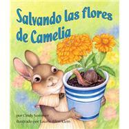 Salvando las flores de Camelia/ Saving Camelia's Flowers by Sommer, Cindy; Klein, Laurie Allen, 9781628558722