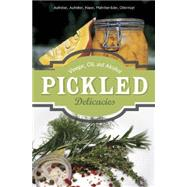 Pickled Delicacies by Aufreiter, Eva; Baumgartner, Bernadette; Hauer, Birgit; Mahringer-eder, Christine; Obermayr, 9780764348723