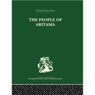 The People of Aritama: The Cultural Personality of a Colombian Mestizo Village by Reichel-Dolmatoff,Alicia, 9781138878723