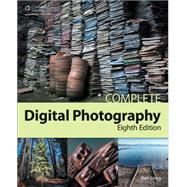 Complete Digital Photography, 8th by Long, Ben, 9781305258723