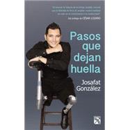 Pasos que dejan huella/ Steps that leave their mark by Gonz�lez, Josafat; Lozano, Cesar, 9786070728723