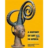 A History of Art in Africa by Visona, Monica B.; Poynor, Robin; Cole, Herbert M.; Biler, Preston, 9780136128724