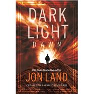 Dark Light Dawn by Land, Jon; Boccardi, Fabrizio, 9780765328724
