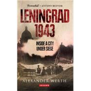 Leningrad, 1943 Inside a City Under Siege by Werth, Alexander; Werth, Nicholas, 9781780768724