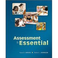 Assessment Is Essential by Green, Susan; Johnson, Robert, 9780073378725
