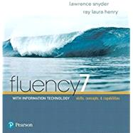 FLUENCY 7 WITH INFORMATION TECHNOLOGY by Unknown, 9780134448725