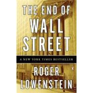 The End of Wall Street by Lowenstein, Roger, 9780143118725