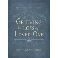 Grieving the Loss of a Loved One by Wunnenberg, Kathe, 9780310358725