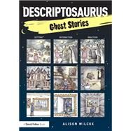 Descriptosaurus: Ghost Stories by Stevenson; Alison, 9781138858725