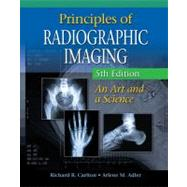 Principles of Radiographic Imaging An Art and A Science by Carlton, Richard R.; Adler, Arlene McKenna, 9781439058725