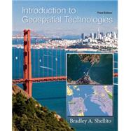 Introduction to Geospatial Technologies by Shellito, Bradley A., 9781464188725