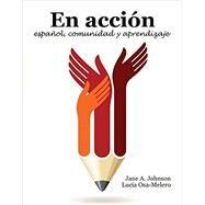 En Accion: espanol, comunidad y aprendizaje by Johnson, Jane A.; Osa-melero, Lucia, 9781465248725