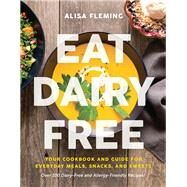 Eat Dairy Free by Fleming, Alisa, 9781944648725