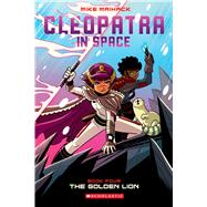 The Golden Lion (Cleopatra in Space #4) by Maihack, Mike, 9780545838726