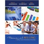 Personal Selling: Building Customer Relationships & Partnerships by Anderson, Rolph E.; Dubinsky, Alan J.; Mehta, Rajiv, 9781465238726