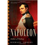 Napoleon: Soldier of Destiny by Broers, Michael, 9781605988726