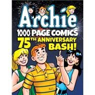 Archie 1000 Page Comics 75th Anniversary Bash by ARCHIE SUPERSTARS, 9781627388726