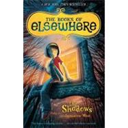 The Shadows The Books of Elsewhere: Volume 1 by West, Jacqueline, 9780142418727