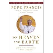 On Heaven and Earth by BERGOGLIO, JORGE MARIOSKORKA, ABRAHAM, 9780804138727