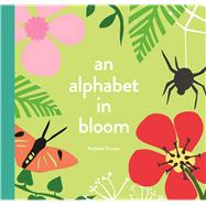 An Alphabet in Bloom by Trovato, Nathalie, 9780997058727