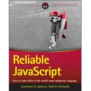 Reliable Javascript by Spencer, Lawrence D.; Richards, Seth H., 9781119028727