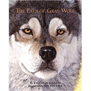 The Eyes of Gray Wolf by London, Jonathan; Van Zyle, Jon, 9781943328727