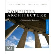 Computer Architecture : A Quantitative Approach by Hennessy, John L.; Patterson, David A.; Asanovic, Krste (CON); Bakos, Jason D. (CON); Colwell, Robert P. (CON), 9780123838728