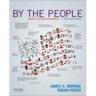By the People Debating American Government, Brief Edition by Morone, James A.; Kersh, Rogan, 9780190928728