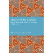 Moscow in the Making by Simon,Ernest, 9780415748728