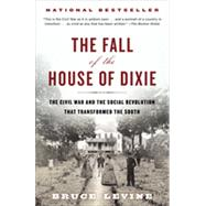 The Fall of the House of Dixie by LEVINE, BRUCE, 9780812978728