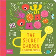 The Secret Garden: A Flowers Primer by Adams, Jennifer; Oliver, Alison, 9781423638728