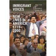 Immigrant Voices: New Lives in America, 1773-2000 by Dublin, Thomas, 9780252078729