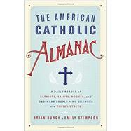 The American Catholic Almanac by BURCH, BRIANSTIMPSON, EMILY, 9780553418729