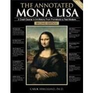The Annotated Mona Lisa A Crash Course in Art History from Prehistoric to Post-Modern by Strickland, Carol, 9780740768729