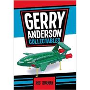 Gerry Anderson Collectables by Burman, Rob, 9781445648729