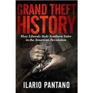 Grand Theft History by Pantano, Ilario, 9781618688729