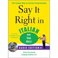 Say It Right in Italian (Audio CD and Book) The Fastest Way to Correct Pronunciation by EPLS, 9780071628730