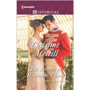 The Secrets of Wiscombe Chase by Merrill, Christine, 9780373298730