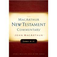 Luke 11-17 MacArthur New Testament Commentary by MacArthur, John F., 9780802408730