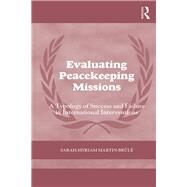 Evaluating Peacekeeping Missions: A Typology of Success and Failure in International Interventions by Martin- BrvlT; Sarah-Myriam, 9781138638730