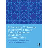 Enhancing Culturally Integrative Family Safety Response in Muslim Communities by Baobaid; Mohammed, 9781138948730