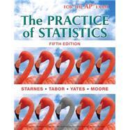The Practice of Statistics by Daren S. Starnes; Josh Tabor; Dan Yates; David S. Moore, 9781464108730
