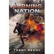 Burning Nation (Divided We Fall, Book 2) by Reedy, Trent, 9780545548731