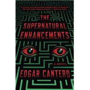 The Supernatural Enhancements by Cantero, Edgar, 9780804168731