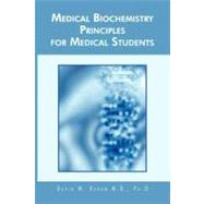 Medical Biochemistry Principles for Medical Students by Karam, David W., M.d., 9781426958731