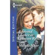 A Second Chance at Crimson Ranch by Major, Michelle, 9780373658732