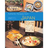 Authentic Recipes from Japan by Kosaki, Takayuki; Wagner, Walter; Holzen, Heinz Von; Morikawa, Kathleen, 9780804848732